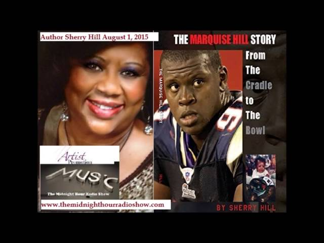 Sherry Hill Author Talks  Her Book The Marquise Hill Story Interview The Midnight Hour Radio Show