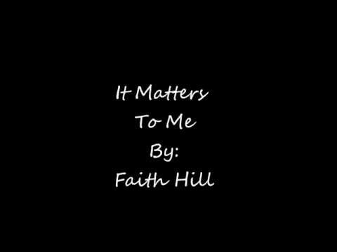 It Matters To Me  Faith Hill lyrics