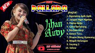 Ngomong Apik Apik Jihan Audy NEW PALLAPA full Album.mp3