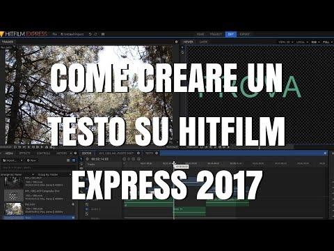 Come creare un testo su HitFilm Express 2017