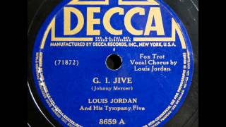 Louis Jordan & His Tympany Five. G.I. Jive (Decca 8659, 1944)