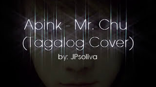 A-pink - Mr. Chu (JPsoliva Filipino Tagalog Cover Version) w/ Download Link