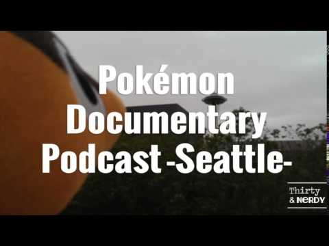 Pokémon Documentary Podcast -Seattle-