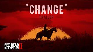 """Red Dead Redemption 2 - """"Change"""" Trailer"""