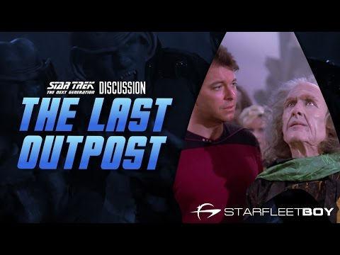 Star Trek the Next Generation Discussion: The Last Outpost