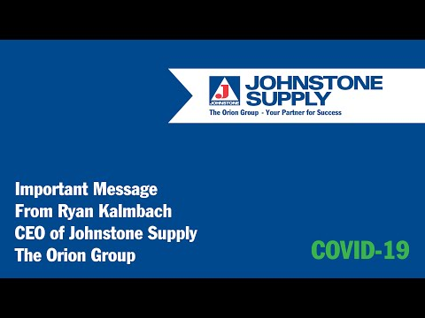 Message From Ryan Kalmbach, CEO Of Johnstone Supply, The Orion Group