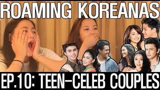 Reacting to Celebrity Teen Couples: Episode 10 - Roaming Koreanas