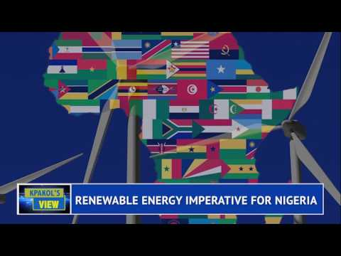 A RENEWABLE ENERGY IMPERATIVE FOR NIGERIA - Part2 - Magnus Kpakol's View