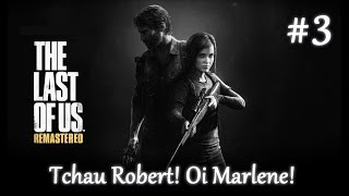 Tchau Robert! Oi Marlene! | The Last of Us Remastered #3 - 1080P [PT-BR]