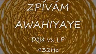 Zpívám awahiyaye (AVAHÍJÁJÉ) relaxační meditační hudba