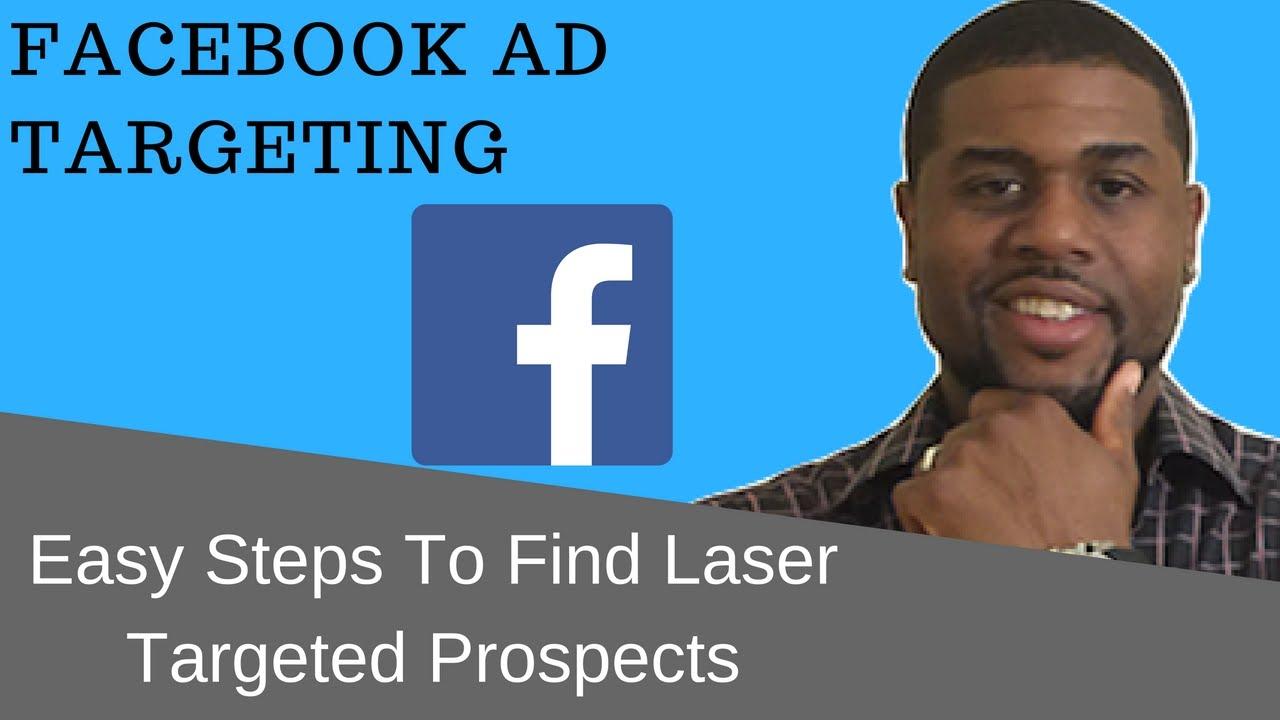 Facebook Ad Targeting: Easy Steps To Find Laser Targeted ...