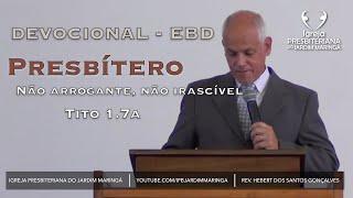 Tito 1.7a   Presbítero - Não arrogante, não irascível