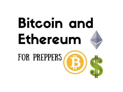 Bitcoin and Ethereum for Preppers