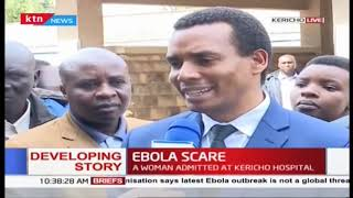 Kericho county comments on woman exhibiting Ebola symptoms
