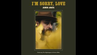 James Anaya - I'm Sorry, Love (Lyric Video)