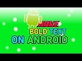 How to make bold text on Android *credit to Traihix*
