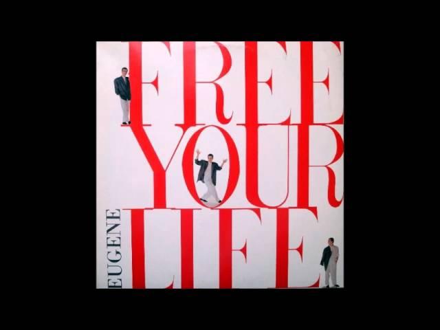 eugene-free-your-life-80s-music-italo-disco
