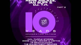 Rene Ablaze Ian Buff DJ T H 10 Years Purple Stories Remix