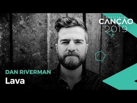 Dan Riverman - Lava (Lyric Video) | Festival da Canção 2019