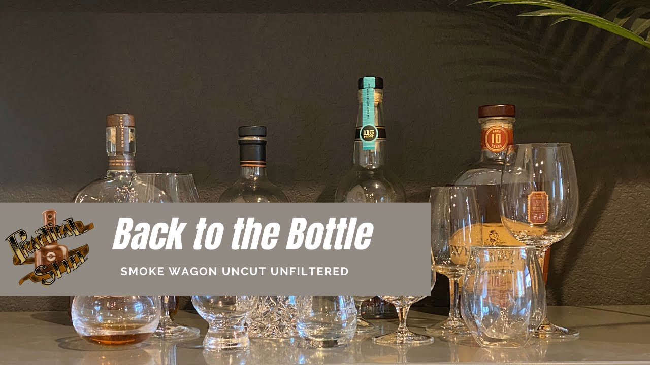 Back to the Bottle: Smoke Wagon Uncut Unfiltered Bourbon