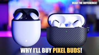 Google Pixel Buds vs AirPods Pro REVIEW   Why I'll Buy Pixel Buds!