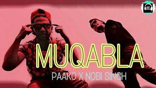 MUQABLA | PAAKO X NOBI SINGH  2018 DESI HIP HOP