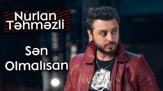 Nurlan Tehmezli - Sen Olmalisan  2018 Resimi