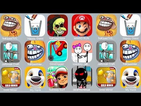 Troll Quest Horror,Mario Run,Troll Quest TV Shows,Happy Glass,Lovestory-Jailbreak,Jailbreak Craft