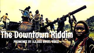 The Downtown Riddim Mix (Full) Feat. Sizzla, Lutan Fyah, Awadi, (Riddim Wise) (April Refix 2017)