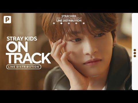 Stray Kids   Mixtape: On Track 바보라도 알아 // Line Distribution