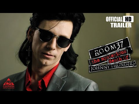 Room 37 - The Mysterious Death Of Johnny Thunders (Official Trailer)