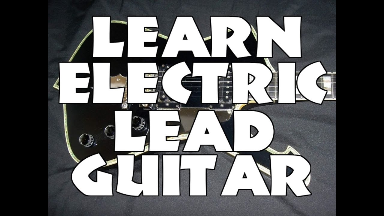 learn electric lead guitar lessons intro by scott grove youtube. Black Bedroom Furniture Sets. Home Design Ideas