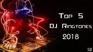 Top 5 DJ Ringtones 2018  Download Now  S2