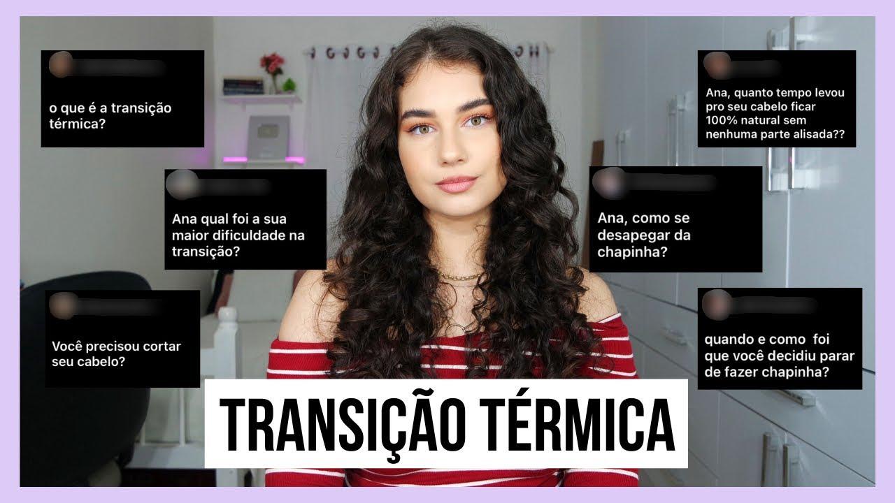 TRANSIÇÃO TÉRMICA: respondi as dúvidas de vocês! | Ana Moraes