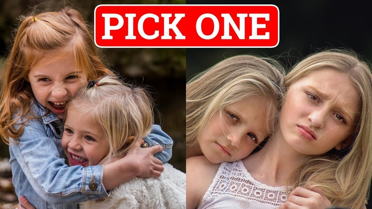 Which type of sister are you, Pick one relationship test