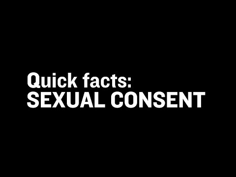 Quick Facts: SEXUAL CONSENT