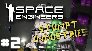 Stumpt Industries - Space Engineers - #2 - We