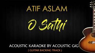 O Sathi - Atif Aslam | Arko (Acoustic Guitar Karaoke Backing Track with Lyrics)