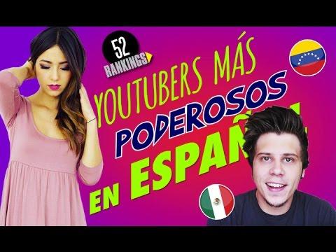 LOS YOUTUBERS MÁS PODEROSOS EN ESPAÑOL - México, España y Lationoamérica