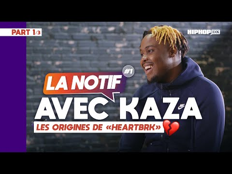 Youtube: Kaza raconte les origines de « HeartBrk » (Partie 1) | LA NOTIF