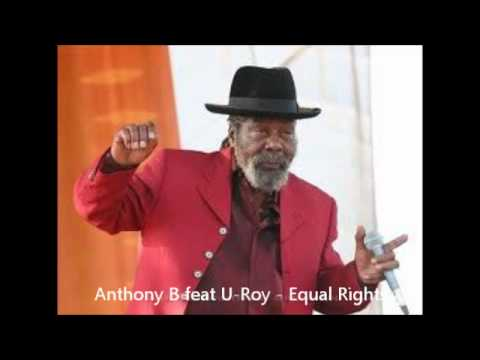 Anthony B feat U-Roy - Equal Rights