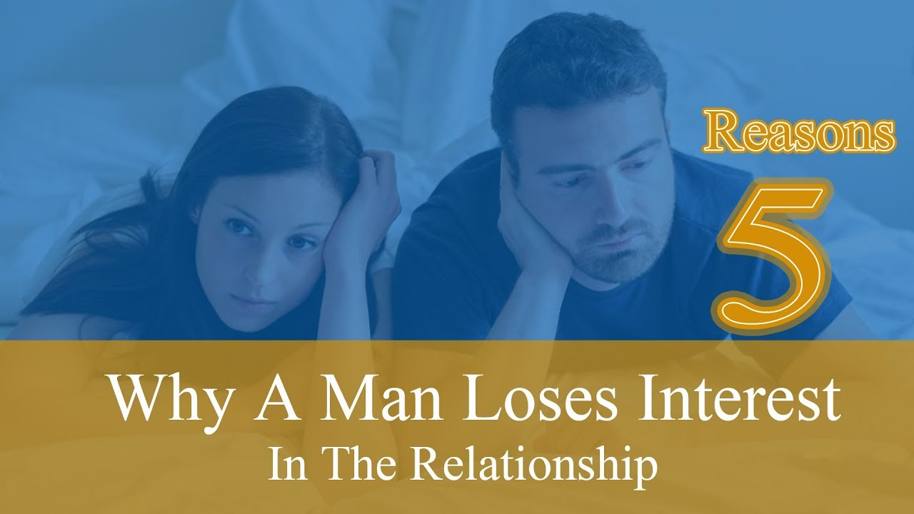 Why men lose interest in a woman
