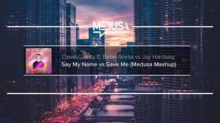 David Guetta ft. Bebe Rexha vs Jay Hardway - Say My Name vs Save Me (Medusa Mashup)