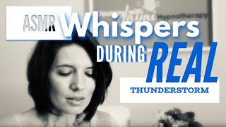 FULL 30 MINUTE HYPNOSIS : ASMR HYPNOTIC WHISPERS DURING REAL THUNDER STORM