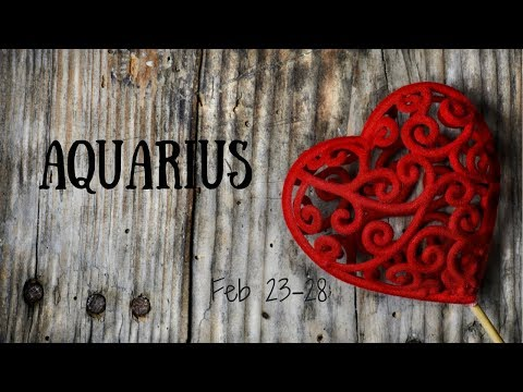 Honesty is the best policy, AQUARIUS. Feb 23-28