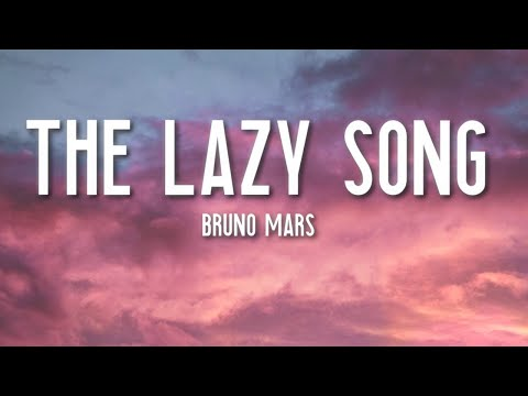 The Lazy Song - Bruno Mars (Lyrics) 🎵
