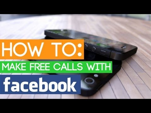How To: Make FREE calls with Facebook.