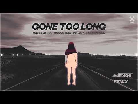 Cat Dealers, Bruno Martini, Joy Corporation – Gone Too Long (Mastachi Remix) Mp3
