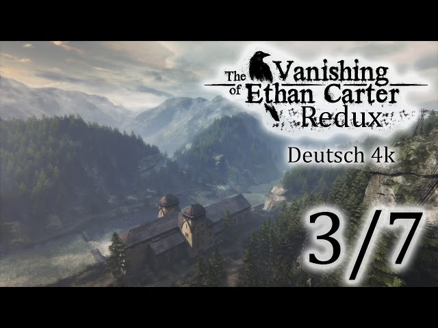 3/7▼The Vanishing Of Ethan Carter Redux▼ 4k, Let's Play, Deutsch, Blind