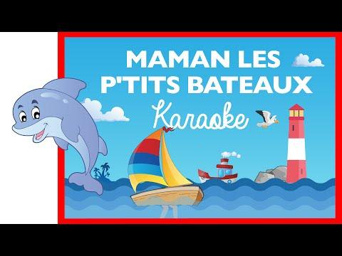 Maman les ptits bateaux Comptine version karaoke